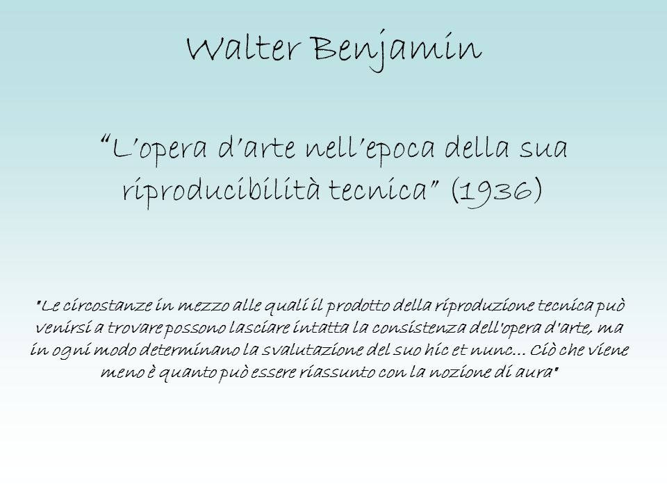 Walter Benjamin L'opera d'arte nell'epoca della sua riproducibilità tecnica (1936)