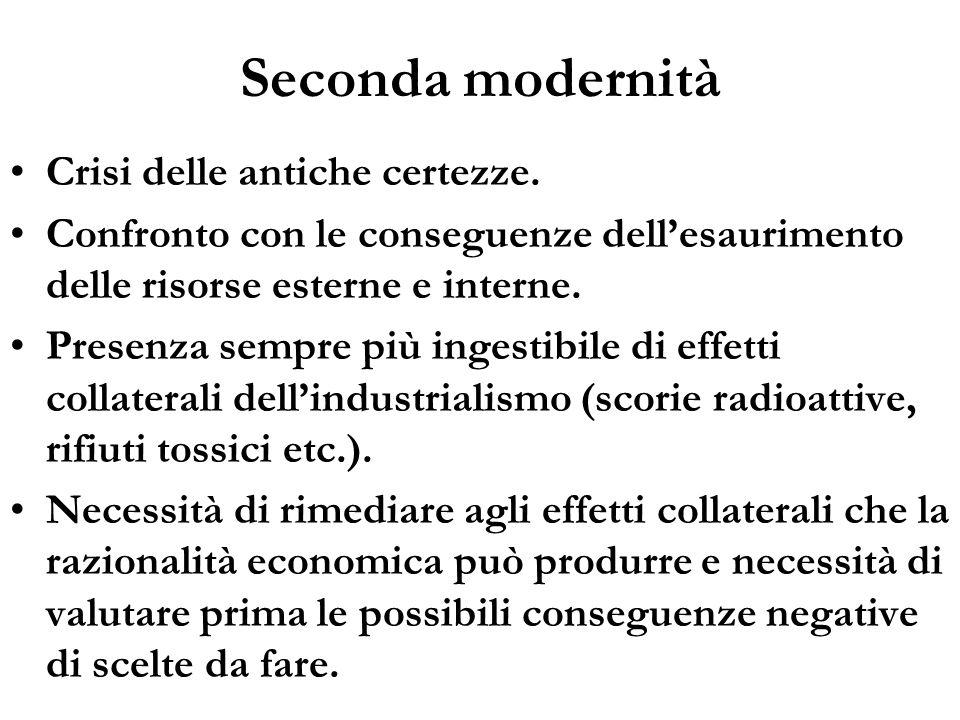 Seconda modernità Crisi delle antiche certezze.