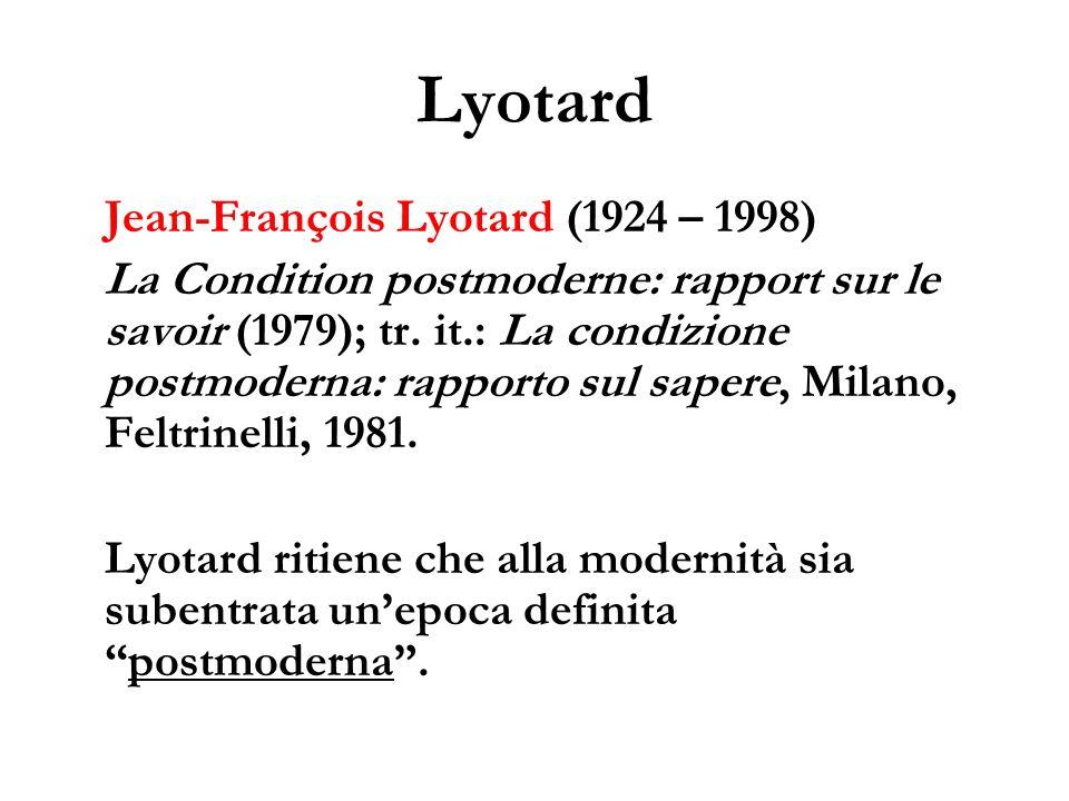 Lyotard Jean-François Lyotard (1924 – 1998)