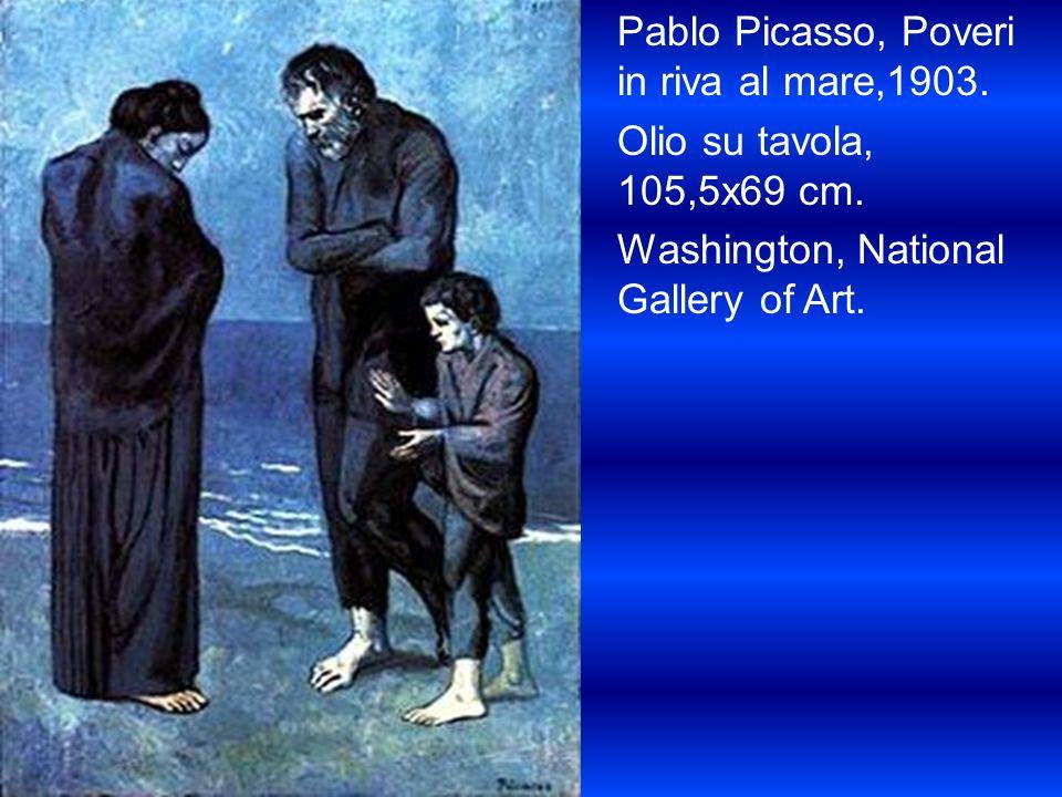 Pablo Picasso, Poveri in riva al mare,1903. Olio su tavola, 105,5x69 cm.