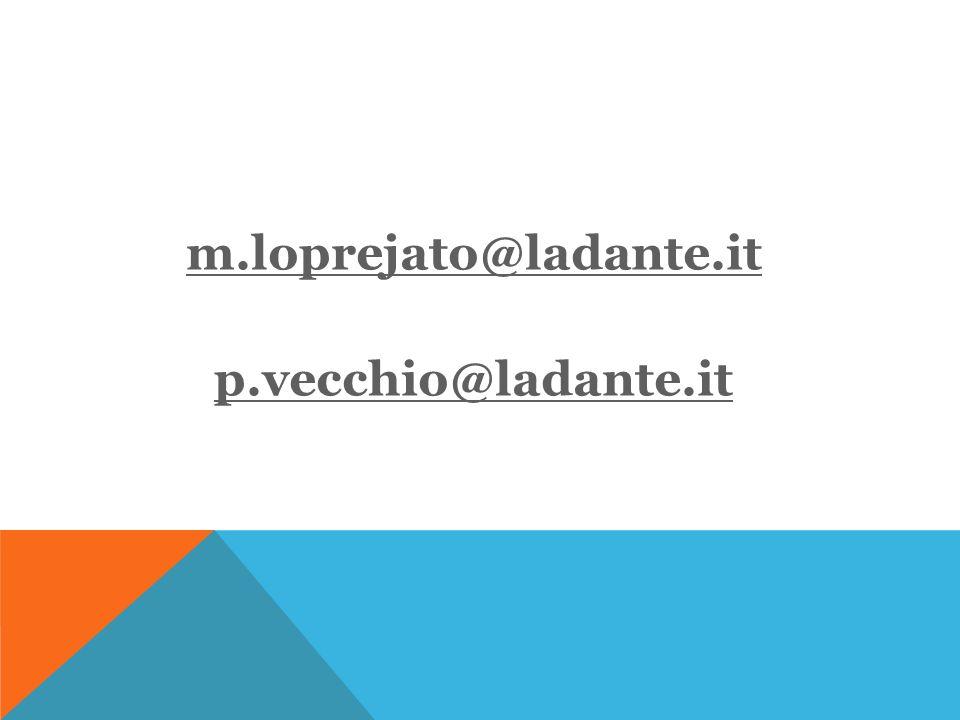 m.loprejato@ladante.it p.vecchio@ladante.it