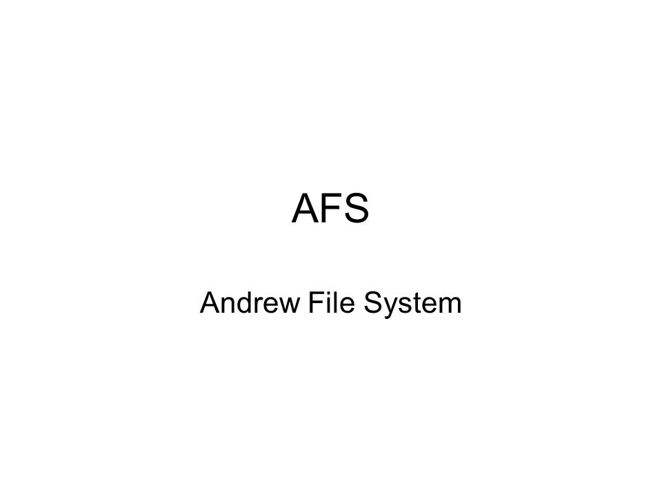 AFS Andrew File System