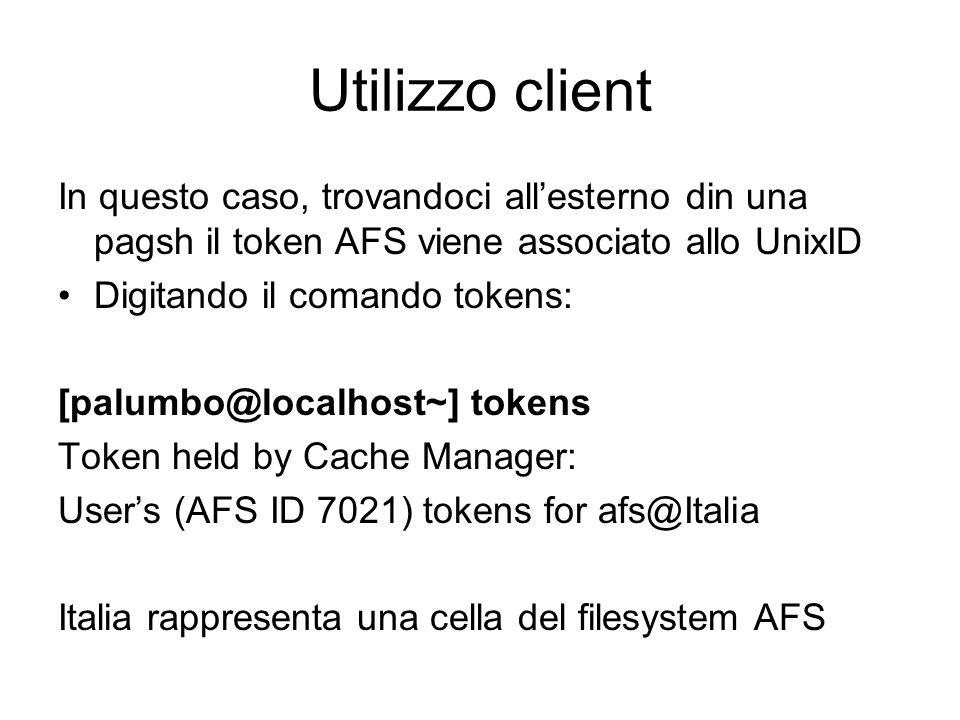 Utilizzo client In questo caso, trovandoci all'esterno din una pagsh il token AFS viene associato allo UnixID.