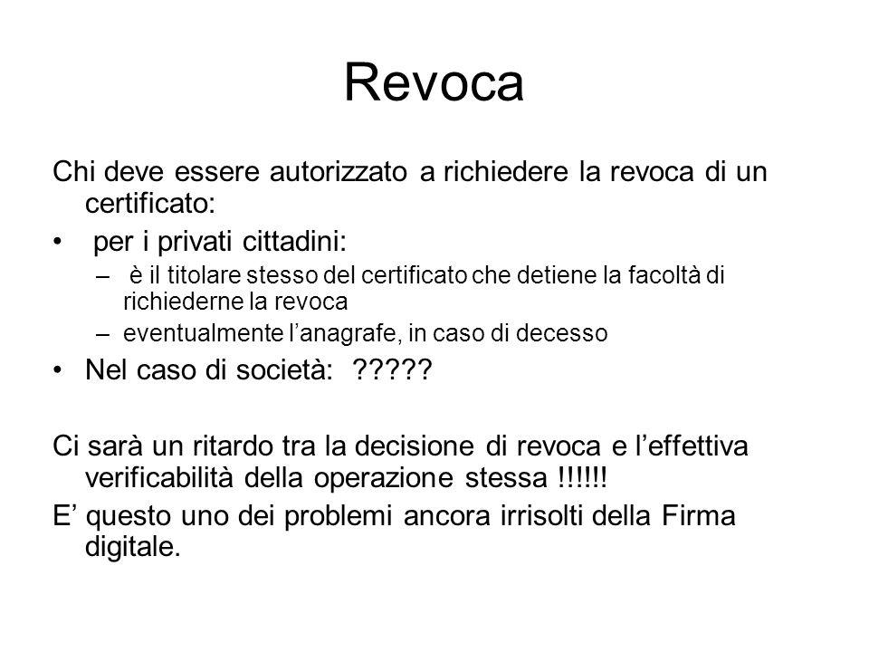 Revoca Chi deve essere autorizzato a richiedere la revoca di un certificato: per i privati cittadini: