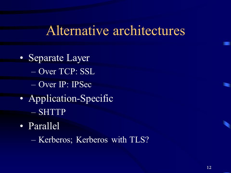 Alternative architectures