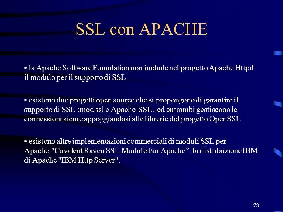 SSL con APACHE la Apache Software Foundation non include nel progetto Apache Httpd il modulo per il supporto di SSL.
