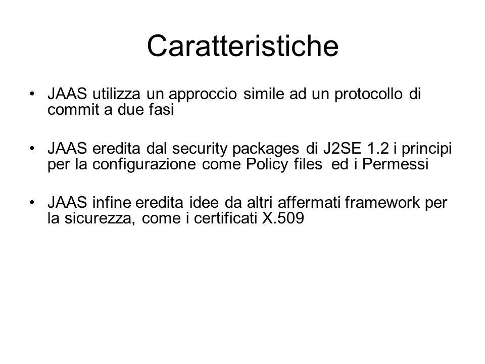 Caratteristiche JAAS utilizza un approccio simile ad un protocollo di commit a due fasi.