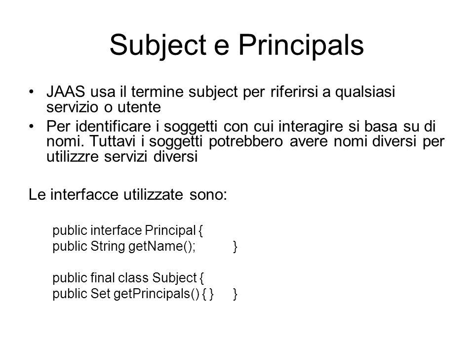 Subject e Principals JAAS usa il termine subject per riferirsi a qualsiasi servizio o utente.