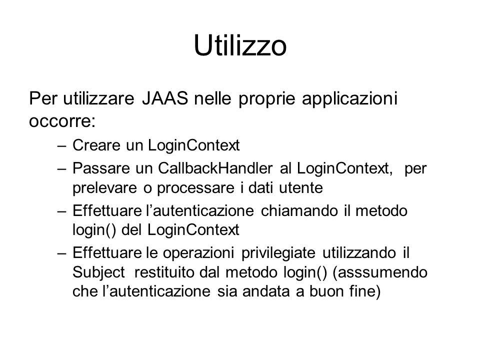 Utilizzo Per utilizzare JAAS nelle proprie applicazioni occorre: