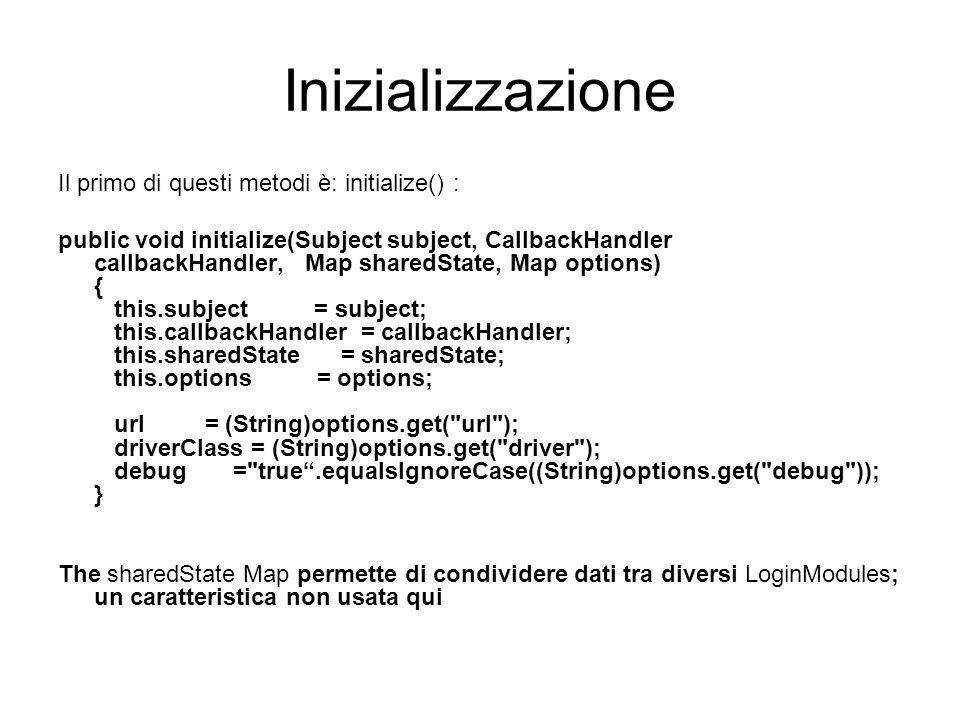 Inizializzazione Il primo di questi metodi è: initialize() :