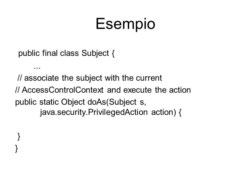 Esempio public final class Subject { ...