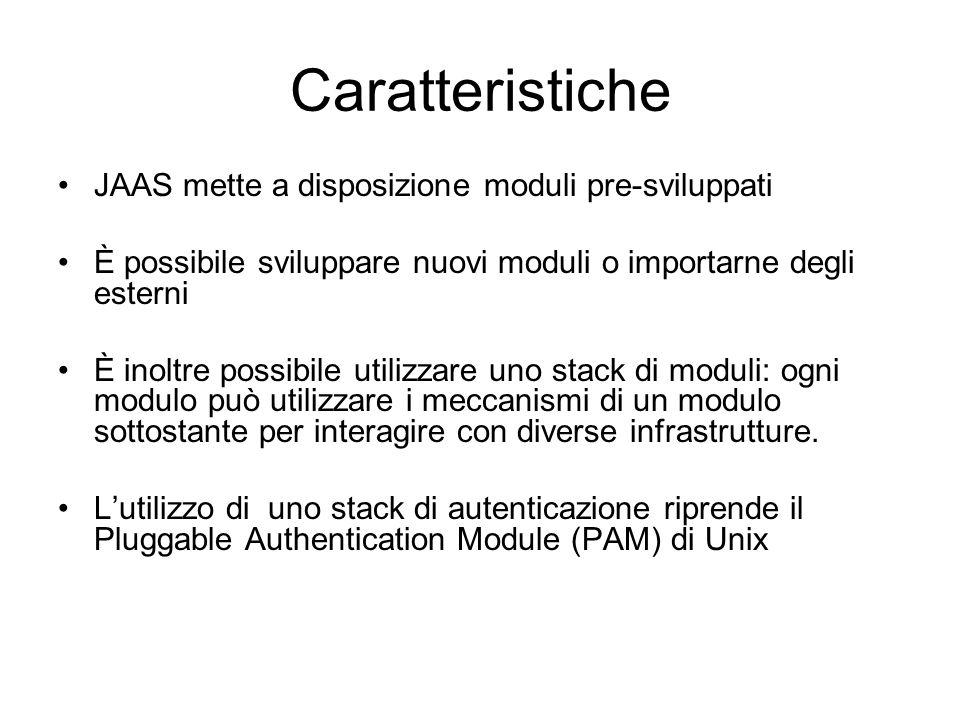 Caratteristiche JAAS mette a disposizione moduli pre-sviluppati