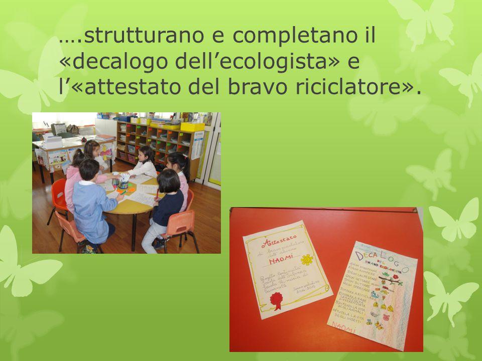 ….strutturano e completano il «decalogo dell'ecologista» e l'«attestato del bravo riciclatore».