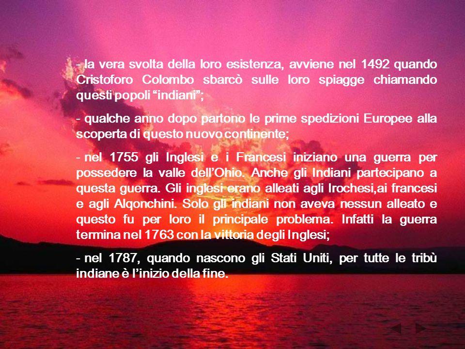la vera svolta della loro esistenza, avviene nel 1492 quando Cristoforo Colombo sbarcò sulle loro spiagge chiamando questi popoli indiani ;