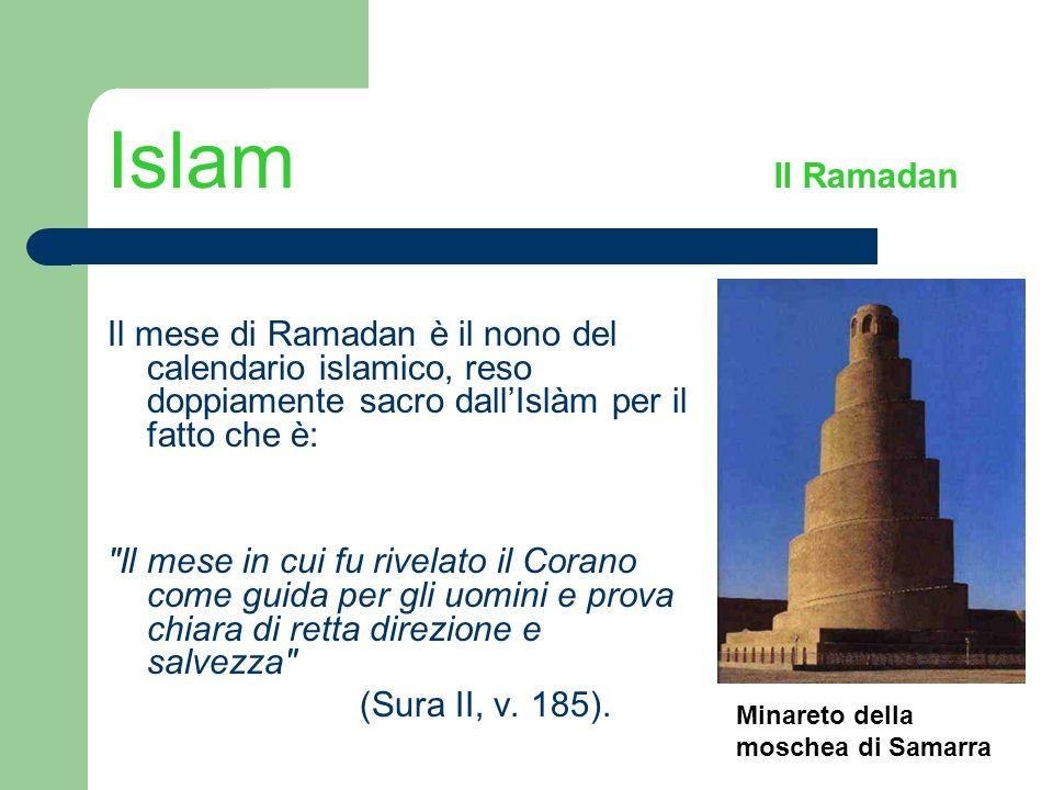 Islam Il Ramadan Il mese di Ramadan è il nono del calendario islamico, reso doppiamente sacro dall'Islàm per il fatto che è: