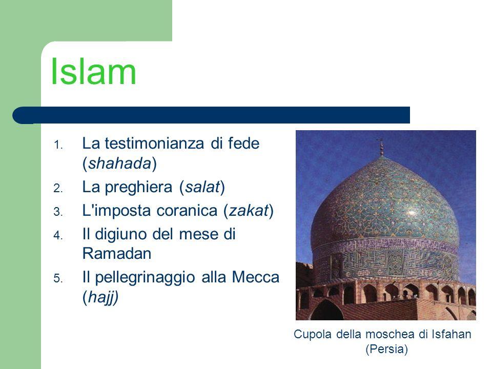 Islam La testimonianza di fede (shahada) La preghiera (salat)