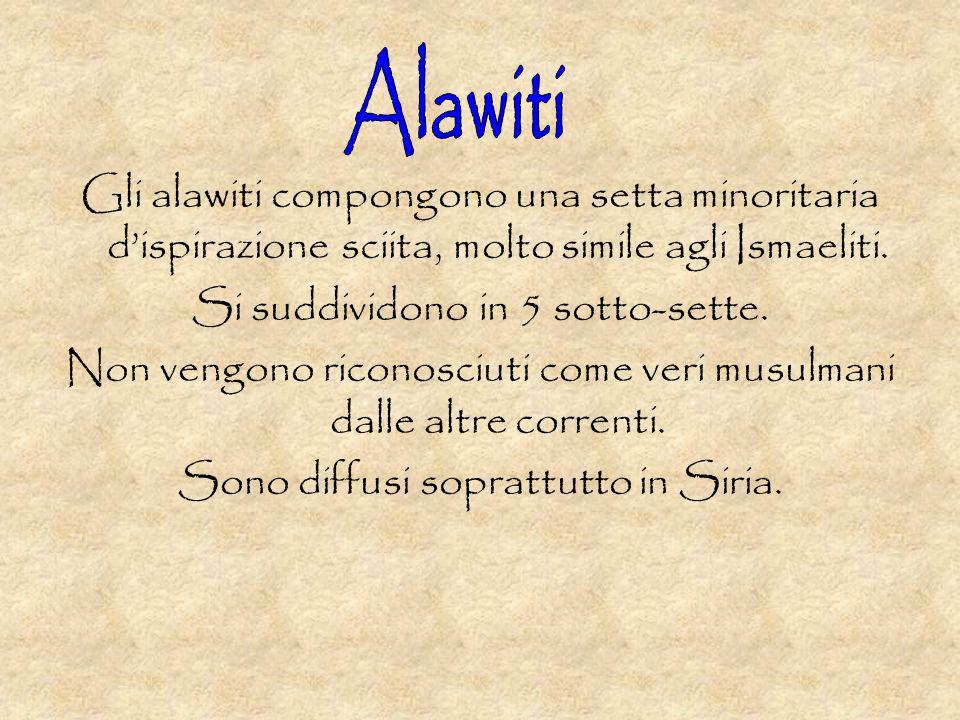 Alawiti Gli alawiti compongono una setta minoritaria d'ispirazione sciita, molto simile agli Ismaeliti.