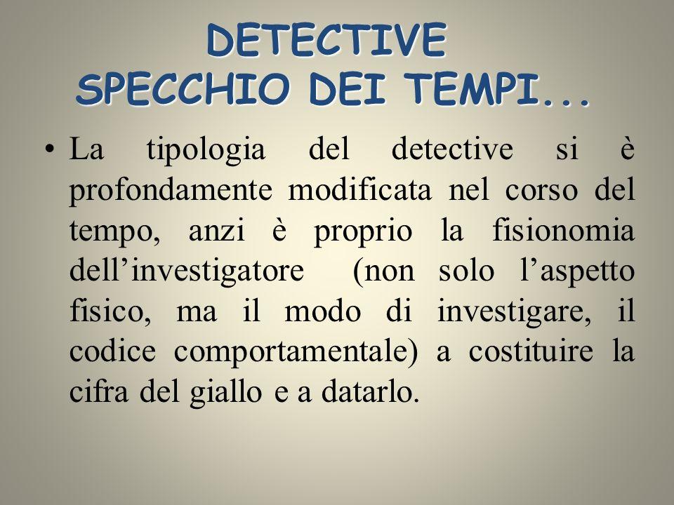 DETECTIVE SPECCHIO DEI TEMPI...