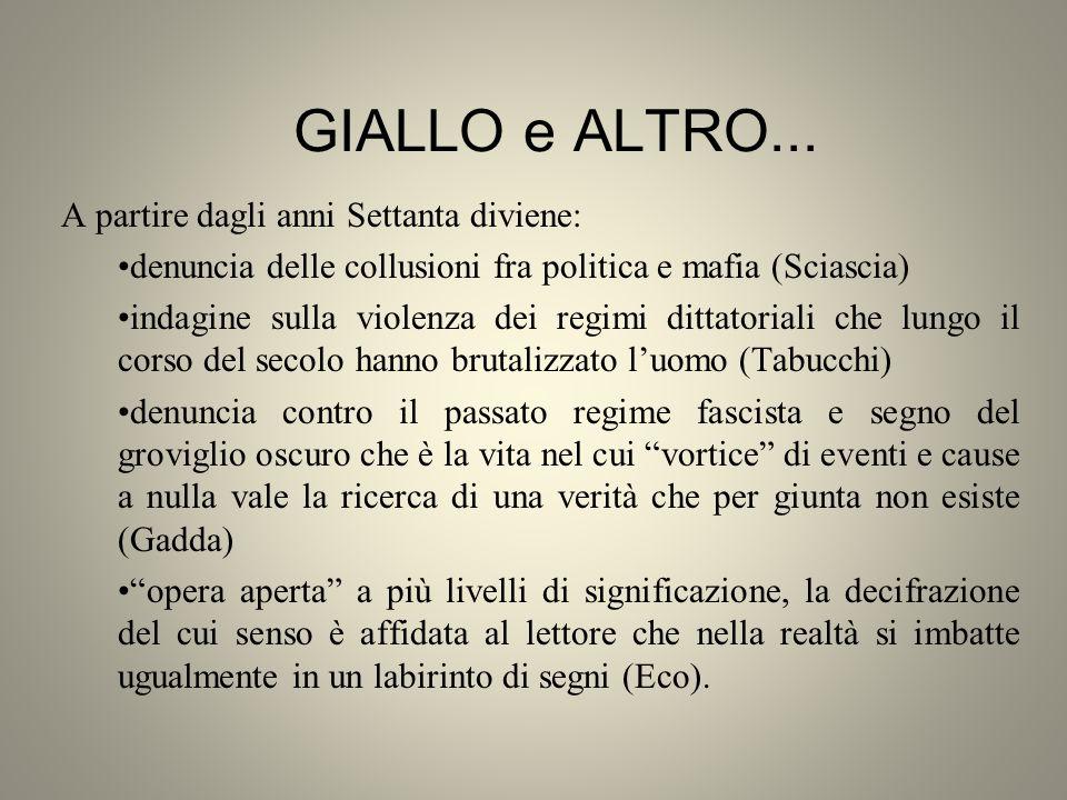 GIALLO e ALTRO... A partire dagli anni Settanta diviene: