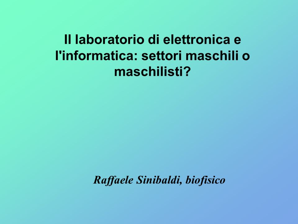 Il laboratorio di elettronica e l informatica: settori maschili o maschilisti