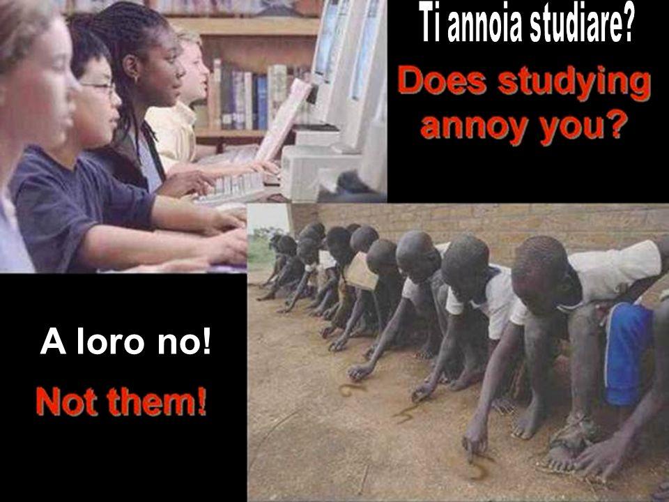 Ti annoia studiare A loro no!