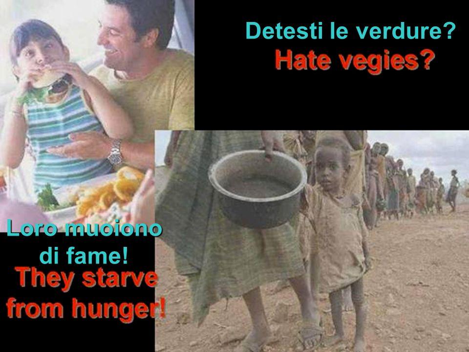 Detesti le verdure Loro muoiono di fame!