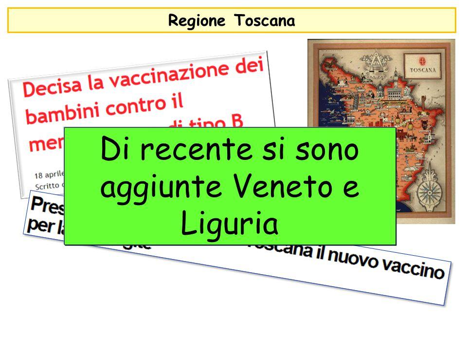 Di recente si sono aggiunte Veneto e Liguria