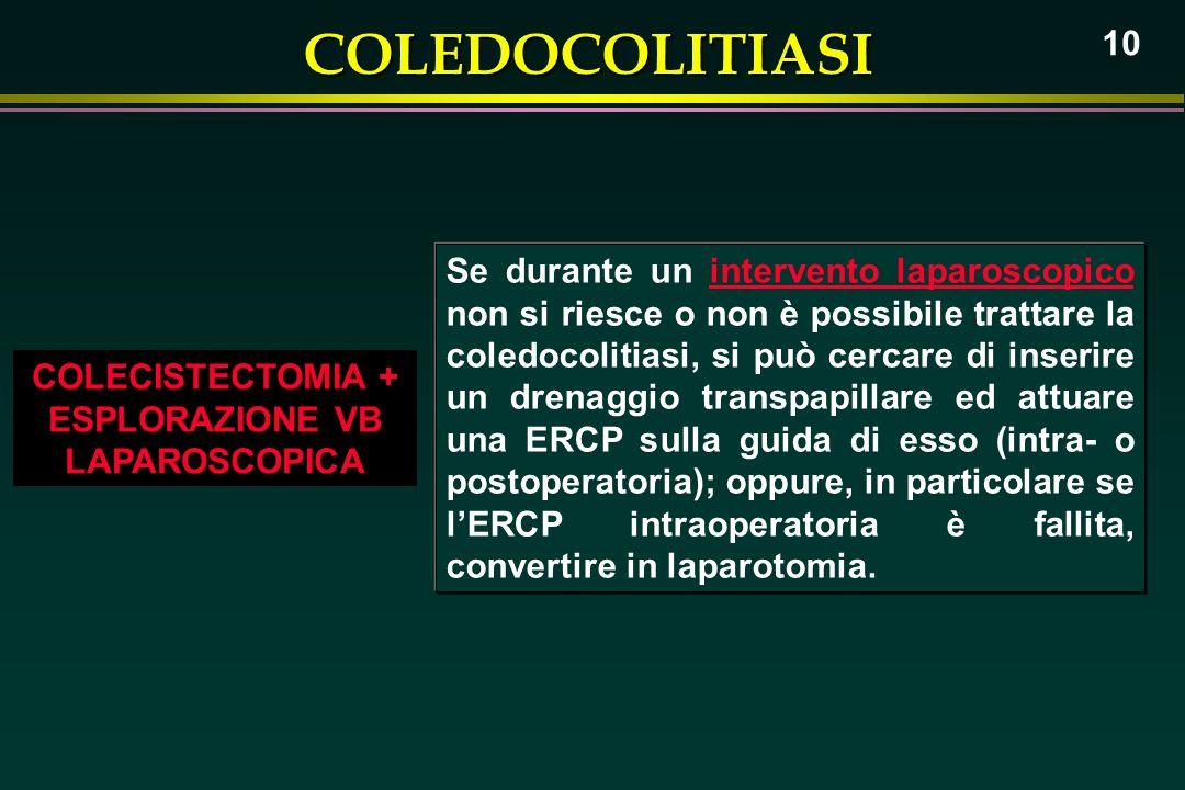 COLECISTECTOMIA + ESPLORAZIONE VB