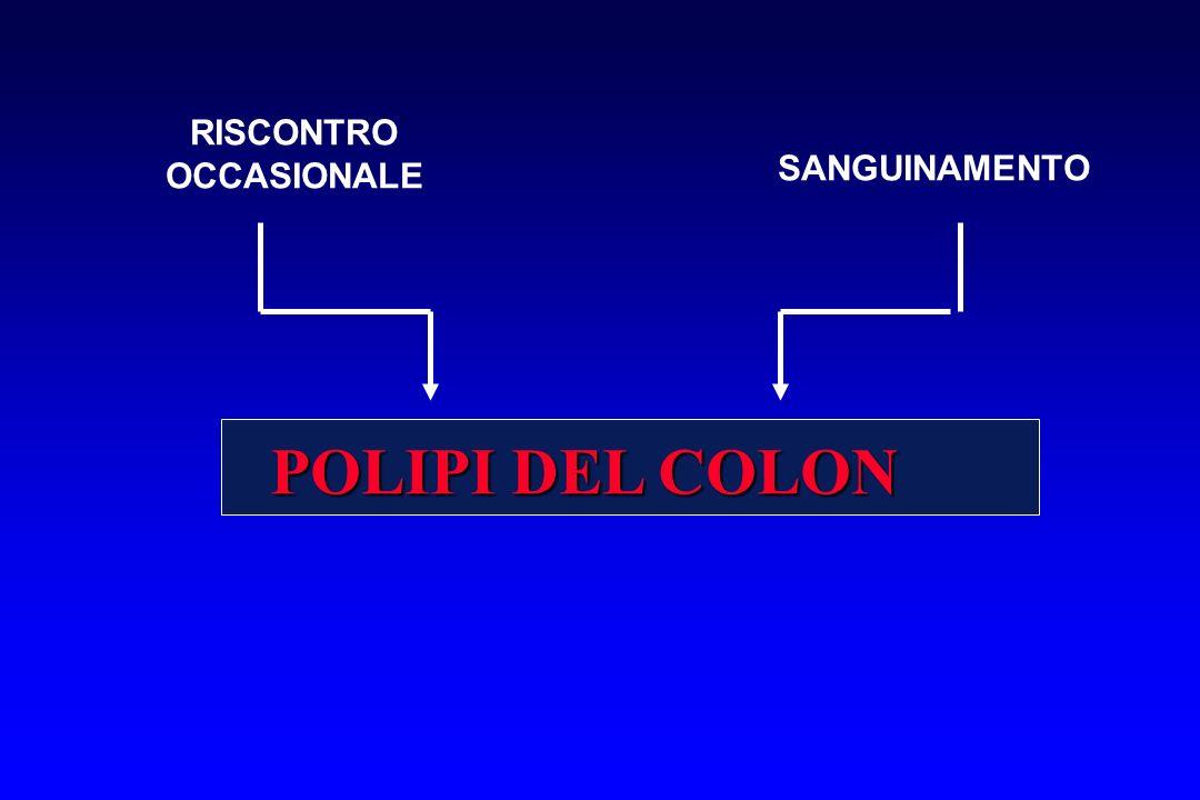 RISCONTRO OCCASIONALE SANGUINAMENTO POLIPI DEL COLON