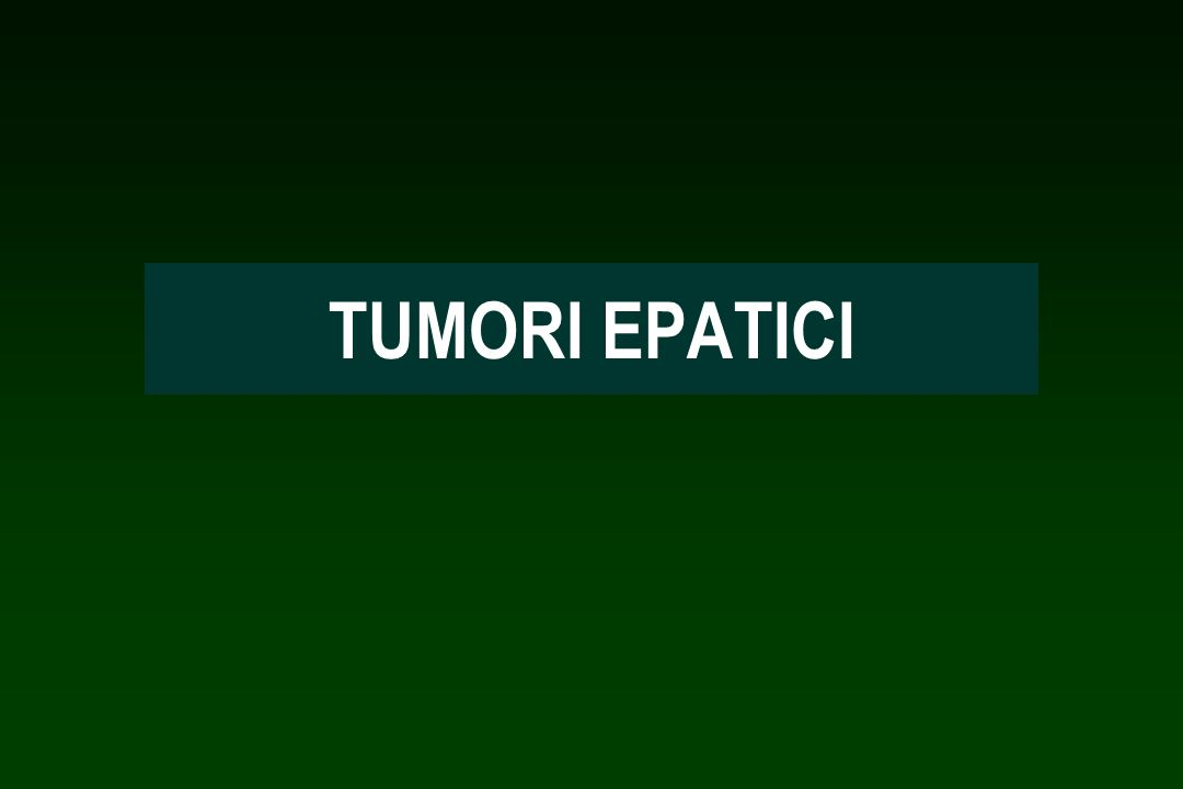 TUMORI EPATICI