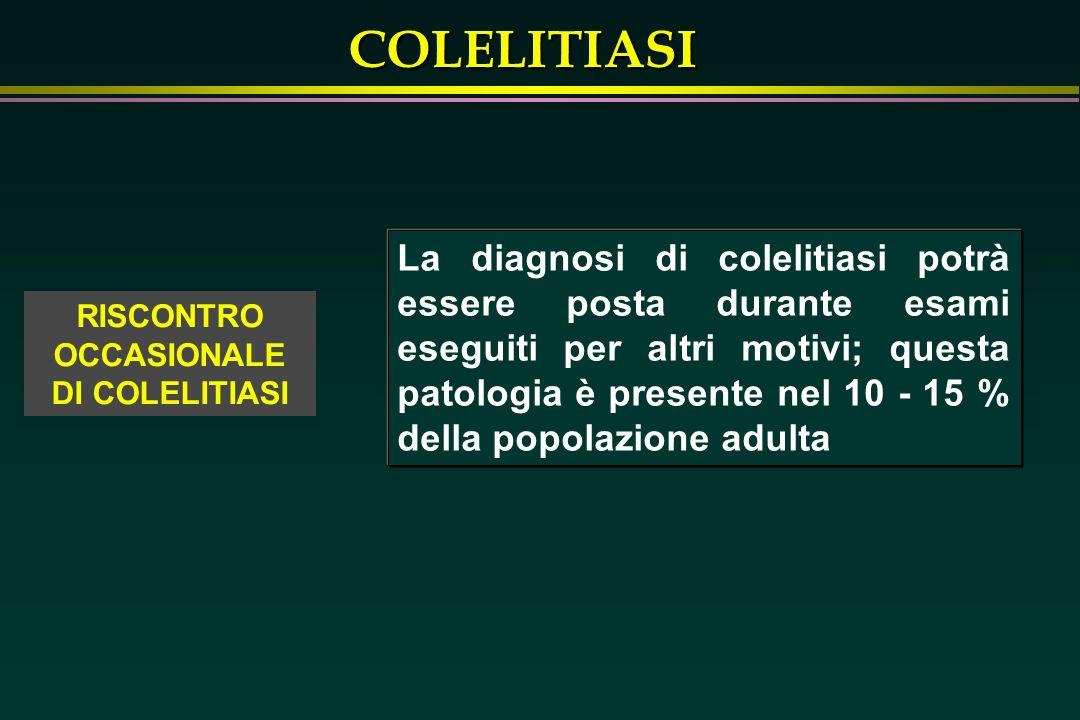 RISCONTRO OCCASIONALE DI COLELITIASI