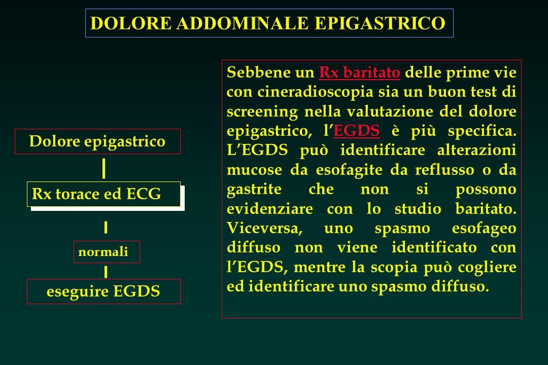 Dolore epigastrico eseguire EGDS