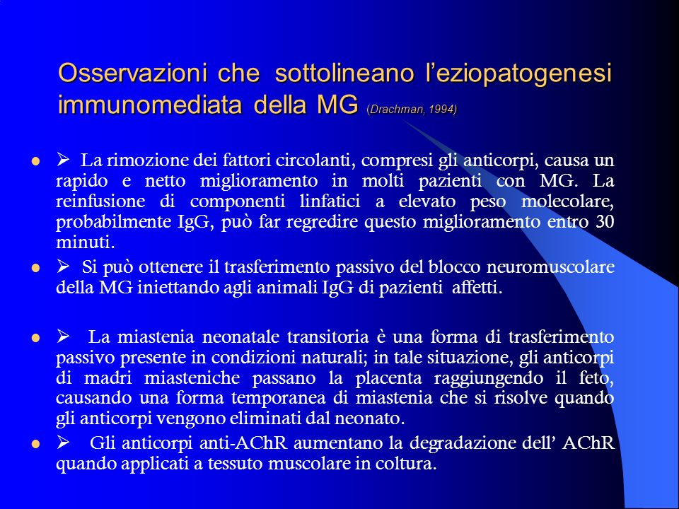 Osservazioni che sottolineano l'eziopatogenesi immunomediata della MG (Drachman, 1994)
