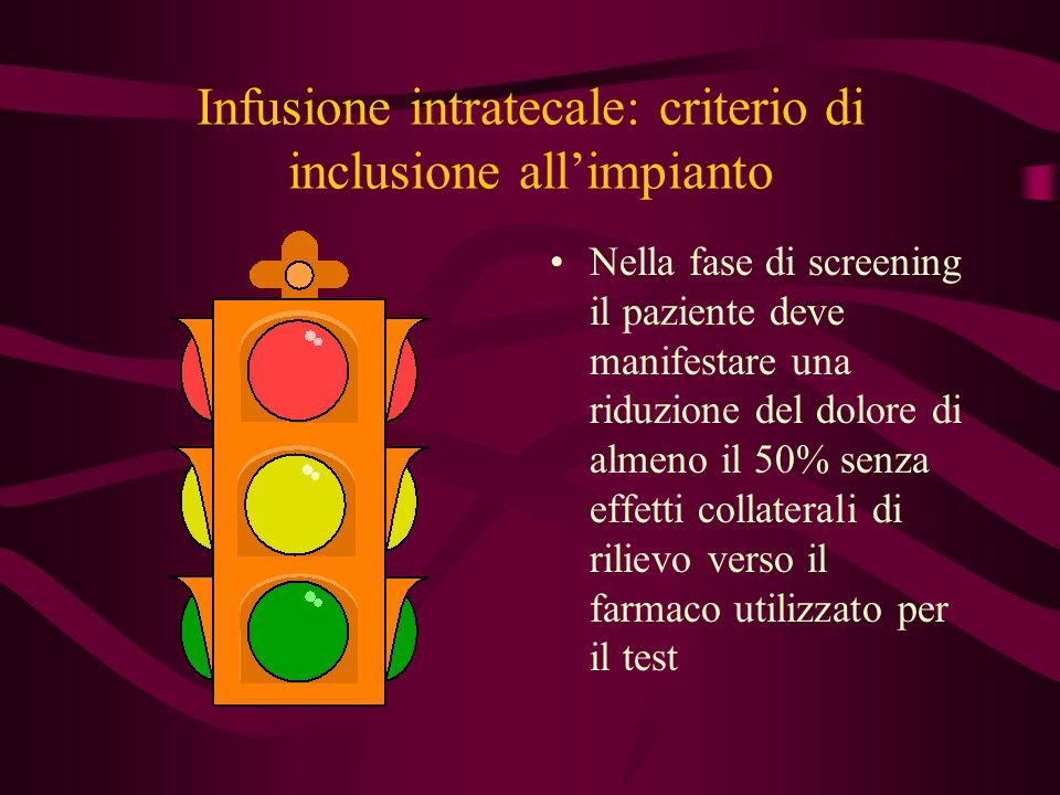 Infusione intratecale: criterio di inclusione all'impianto