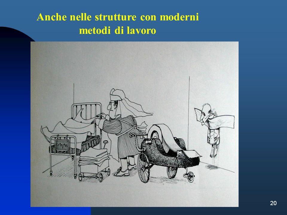 Anche nelle strutture con moderni metodi di lavoro