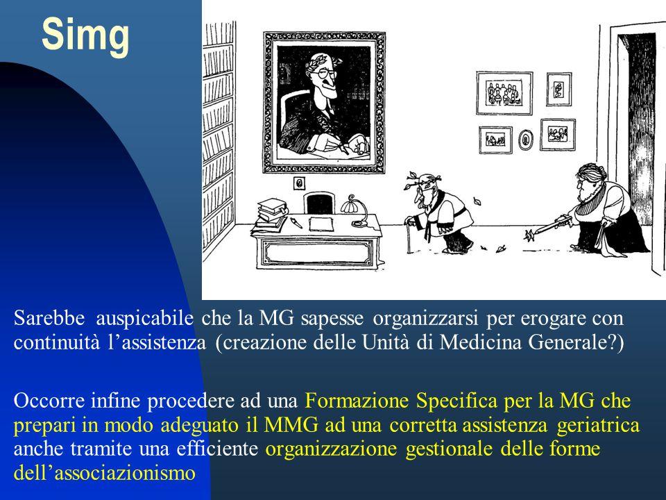Simg Sarebbe auspicabile che la MG sapesse organizzarsi per erogare con continuità l'assistenza (creazione delle Unità di Medicina Generale )