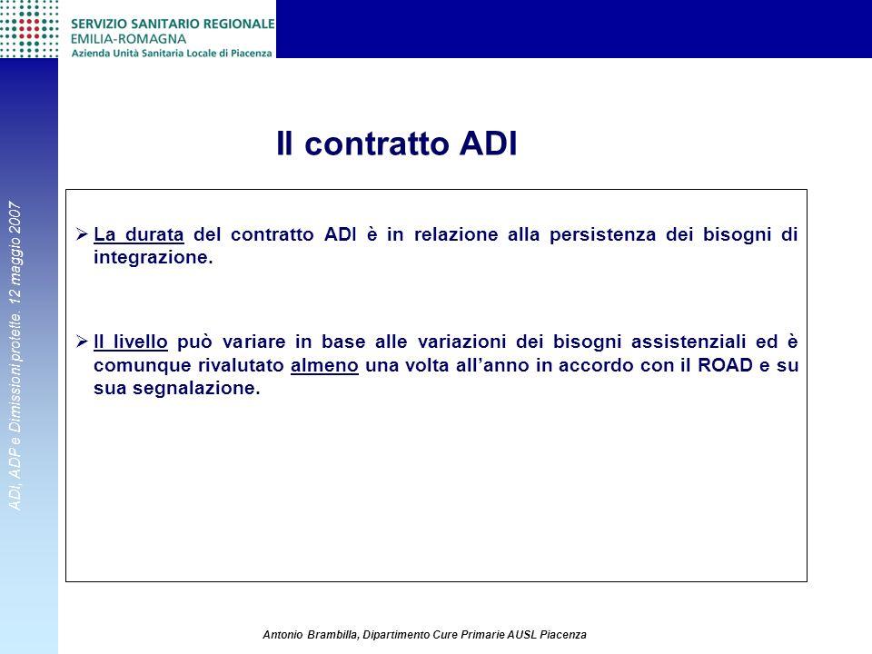 Il contratto ADI La durata del contratto ADI è in relazione alla persistenza dei bisogni di integrazione.