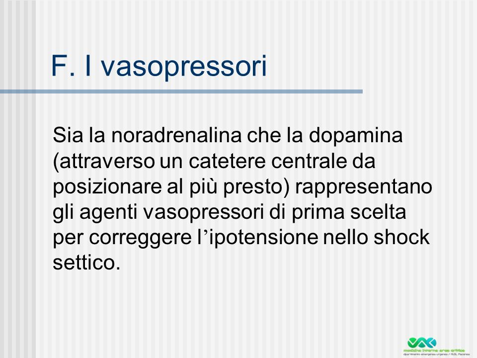 F. I vasopressori
