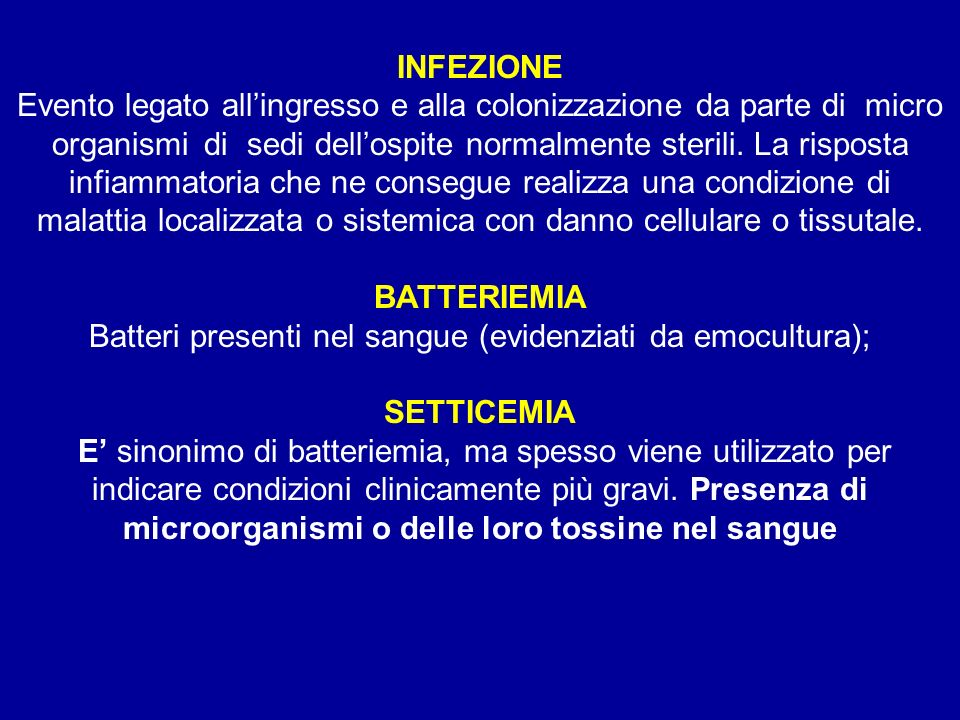 Batteri presenti nel sangue (evidenziati da emocultura);
