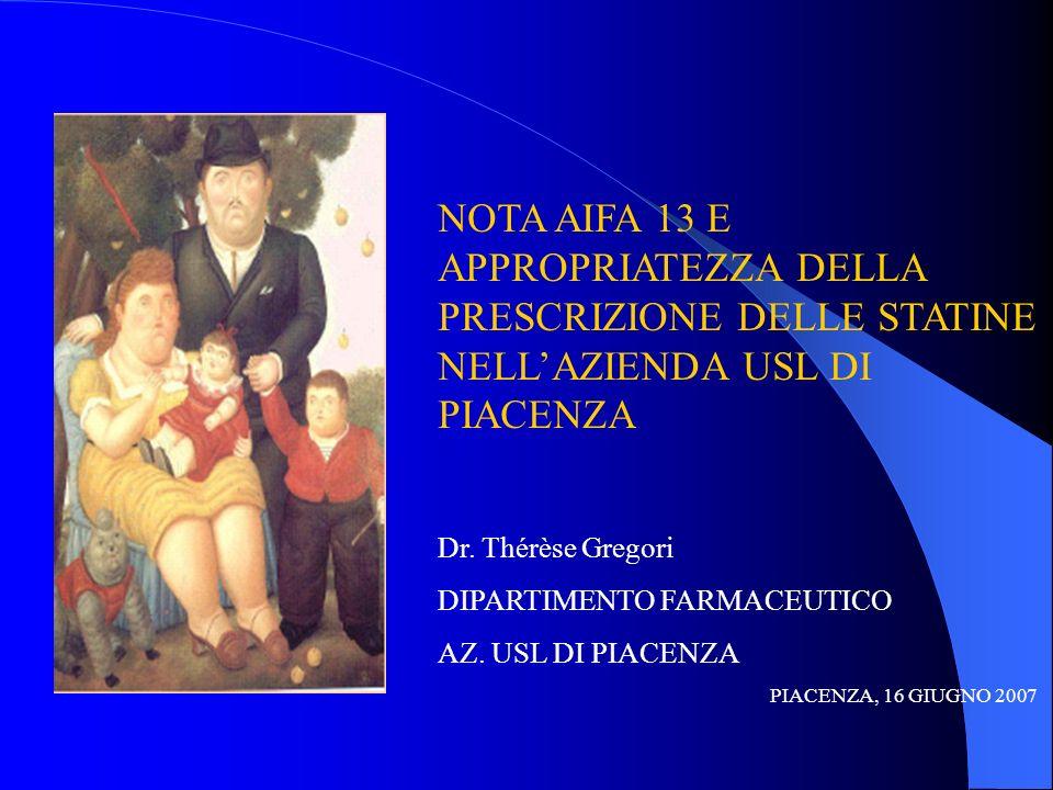 NOTA AIFA 13 E APPROPRIATEZZA DELLA PRESCRIZIONE DELLE STATINE NELL'AZIENDA USL DI PIACENZA