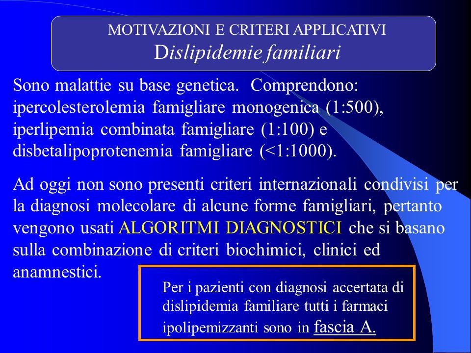 MOTIVAZIONI E CRITERI APPLICATIVI Dislipidemie familiari