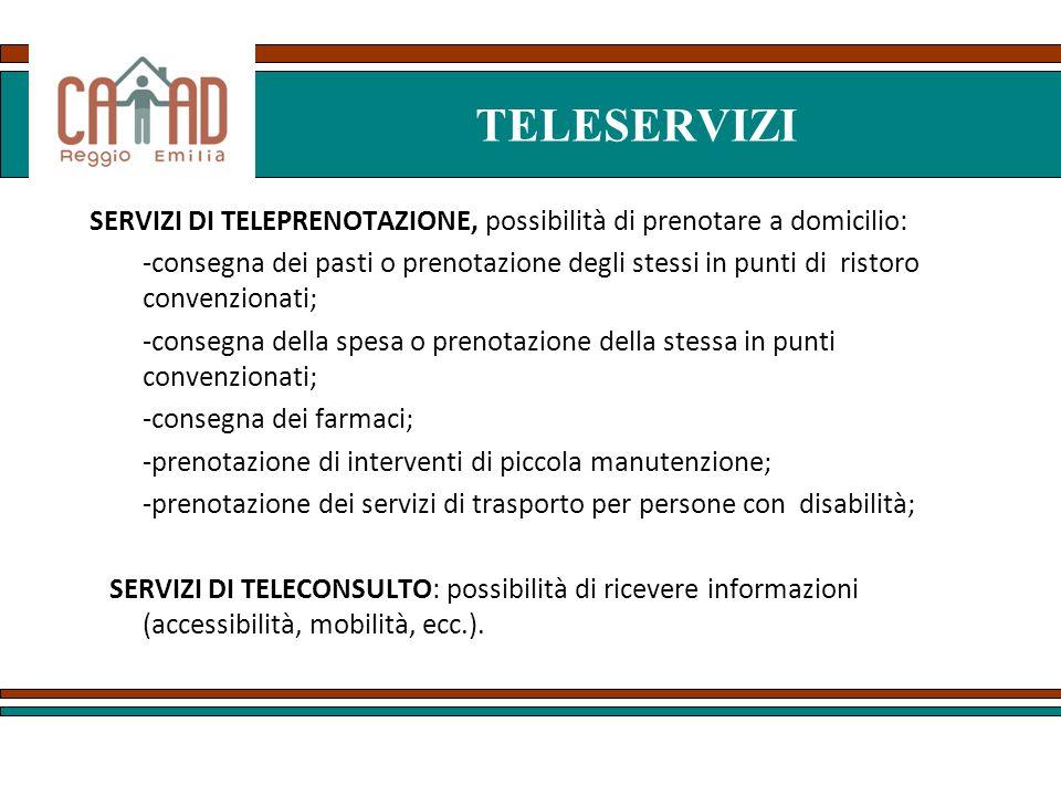TELESERVIZISERVIZI DI TELEPRENOTAZIONE, possibilità di prenotare a domicilio: