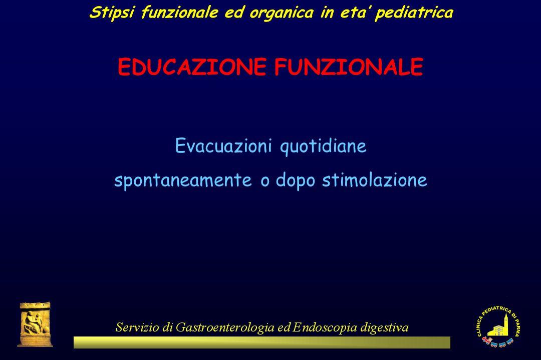 Stipsi funzionale ed organica in eta' pediatrica EDUCAZIONE FUNZIONALE