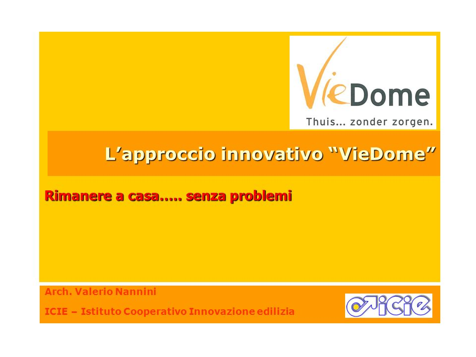L'approccio innovativo VieDome