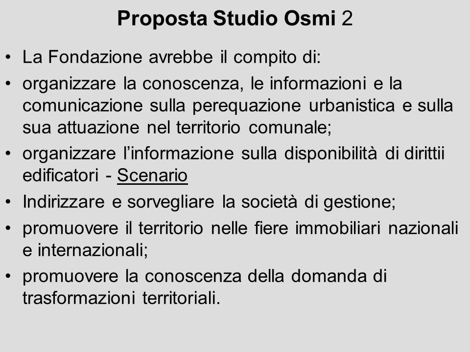 Proposta Studio Osmi 2 La Fondazione avrebbe il compito di: