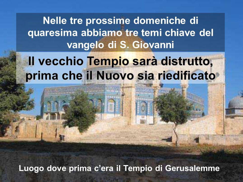 Il vecchio Tempio sarà distrutto, prima che il Nuovo sia riedificato