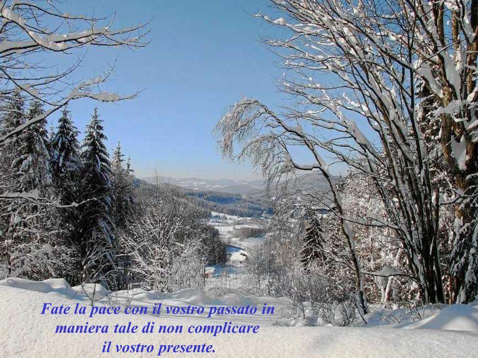 Fate la pace con il vostro passato in maniera tale di non complicare