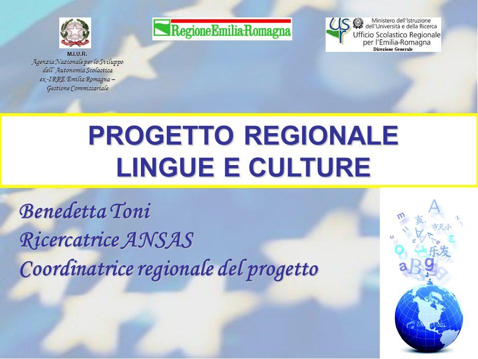 PROGETTO REGIONALE LINGUE E CULTURE Benedetta Toni Ricercatrice ANSAS