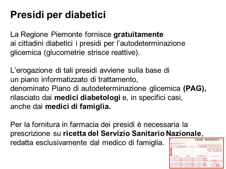 Presidi per diabetici La Regione Piemonte fornisce gratuitamente ai cittadini diabetici i presidi per l'autodeterminazione glicemica (glucometrie strisce reattive).
