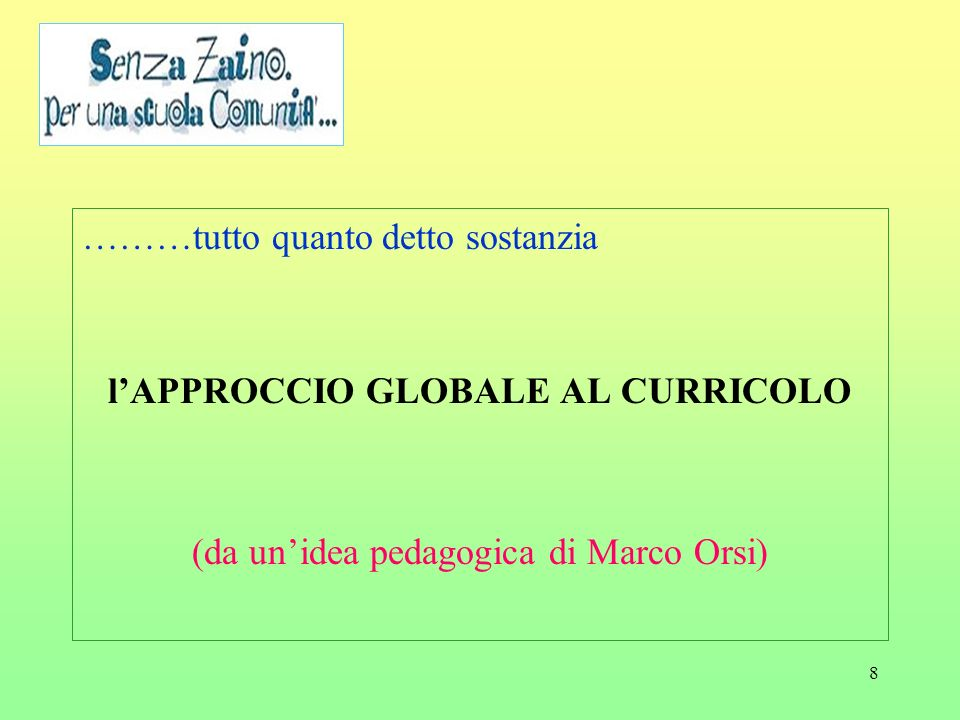 l'APPROCCIO GLOBALE AL CURRICOLO